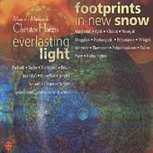 Hatzis: Everlasting Light, Footprints in New Snow, etc