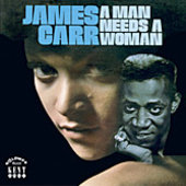 James Carr: A Man Needs a Woman [Bonus Tracks]