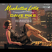 Dave Pike: Manhattan Latin [Digipak] [Remaster]