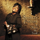 Shirley Caesar: I Know the Truth