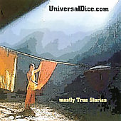 Universaldice: Mostly True Stories