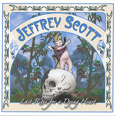 Jeffrey Scott: Last Rites for a Dying Heart
