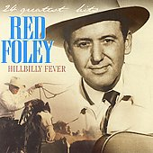 Red Foley: Hillbilly Fever: 24 Greatest Hits