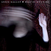 Annie Gallup: Half of My Crime