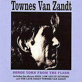 Townes Van Zandt: Songs Torn from the Flesh