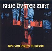 Blue Öyster Cult: Are You Ready to Rock?