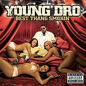 Young Dro: Best Thang Smokin' [PA]