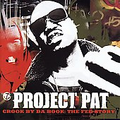 Project Pat: Crook by da Book: The Fed Story [Edited]