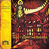 The Fall of Constantinople / Cappella Romana