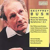 Bush: Yorick Overture, etc / Vernon Handley, et al