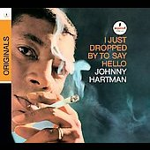 Johnny Hartman: I Just Dropped by to Say Hello [Remaster]