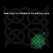 The Boys of County Nashville: The Celtic Tribute to Metallica