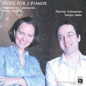 Khachaturian, Mozart, Brahms, Lutoslawski: Music for 2 Pianos / Ucbasaran, Gallo