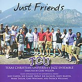 Texas Christian University Jazz Ensemble: Just Friends *