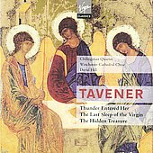 Tavener: Thunder Entered Her, The Last Sleep of the Virgin, etc / David Hill, Winchester Cathedral Choir, Chilingirian String Quartet