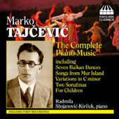 Tajcevic: The Complete Piano Music / Radmila Stojanovic-Kiriluk