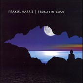 Frank Harris: From the Cave