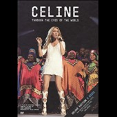 Céline Dion: Celine: Through the Eyes of the World [DVD]