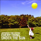 Jukebox the Ghost: Everything Under the Sun [Digipak]