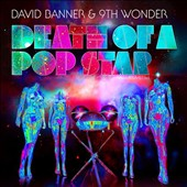David Banner/9th Wonder: Death of a Pop Star