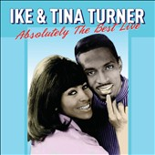 Ike & Tina Turner/Ike Turner/Tina Turner: Absolutely the Best: Live