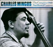 Charles Mingus: The Complete 1960 Nat Hentoff Sessions [Box]