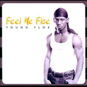 Young Floe: Feel Me Floe