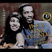 Ike & Tina Turner/Ike Turner/Tina Turner: Too Hot To Hold