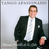 Antonio Castillo de la Gala: Tango Apasionado