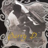 Barry D.: Born To Play