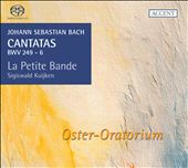 Bach: Cantatas BWV 249 & 6