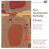 Mendelssohn - Christus - Church Music Vol 3 / Bernius