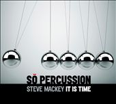 So Percussion: Steve Mackey: It Is Time [Digipak]