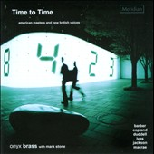 Time to Time: American Masters and New British Voices - Works by Copland, Barber, Ives, Jackson et al.