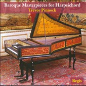 Baroque Masterpieces for Harpsichord / Trevor Pinnock, harpsichord