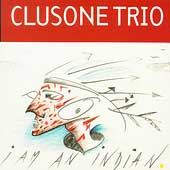 Clusone Trio: I Am an Indian