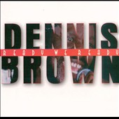 Dennis Brown: Ready We Ready