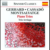 Roberto Gerhard, Xavier Montsalvatge, Gaspar Cassad&#243;: Piano Trios / Trio Arriaga