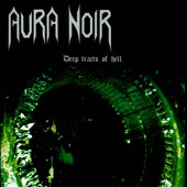 Aura Noir: Deep Tracts of Hell