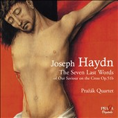Joseph Haydn: The Seven Last Words of our Saviour on the Cross / Prazak Quartet
