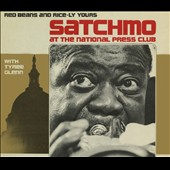Tommy Gwaltney/Louis Armstrong/Tyree Glenn: Satchmo at the National Press Club: Red Beans & Rice-Ly Yours