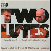Two Lutes: Lute Duets from England's Golden Age by Johnson, Marchant, Pilkington, Danyel and Dowland