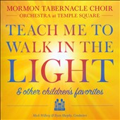 Teach Me to Walk in the Light: And Other Favorite Children's Songs / Mormon Tabernacle Choir