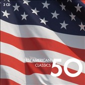 50 Best American Classics - Bamboula, My Old Kentucky Home, The Liberty Bell, Mood Indigo et al. [3 CDs]