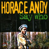 Horace Andy: Say Who