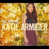 Katie Armiger: Fall into Me [Digipak] *