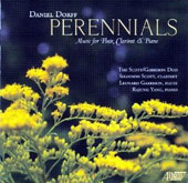Daniel Dorff: Perennials; 3 Romances; 3 Little Waltzes; Andante with Variations; Bach/Dorff: Inventions / Shannon Scott, clarinet; Leonard Garrison, flute; Rajung Yang, piano