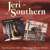 Jeri Southern: You Better Go Now/When Your Heart's on Fire