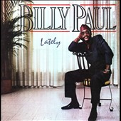 Billy Paul: Lately