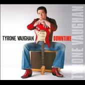 Tyrone Vaughan: Downtime [Digipak]